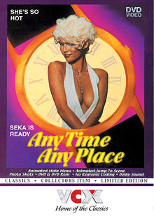 Any time any Place - VCX classic porn movie for fans who love SEKA