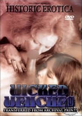 Wicked Wenches, Historic Erotica, vintage porn dvd, classic porn dvd, porn stars, vintage porn, porn star classics